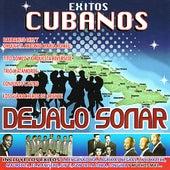 Exitos Cubanos - Dejalo Sonar by Various Artists