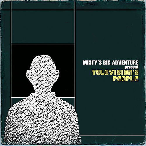 Play & Download Television's People by Misty's Big Adventure | Napster