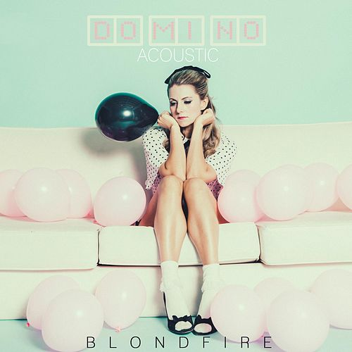 Play & Download Domino (Acoustic Version) by Blondfire | Napster