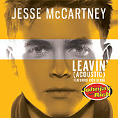 Play & Download Leavin' (Johnjay and Rich Radio Show Acoustic Version) by Jesse McCartney | Napster