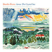 Play & Download Across The Crystal Sea by Danilo Perez | Napster