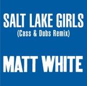 Play & Download Salt Lake Girls by Matt White | Napster