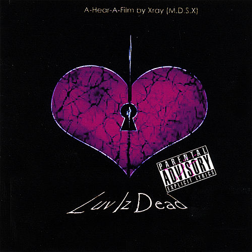 Play & Download Luv Iz Dead by X-Ray | Napster