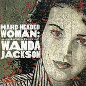 Play & Download Hard Headed Woman: A Celebration of Wanda Jackson by Various Artists | Napster