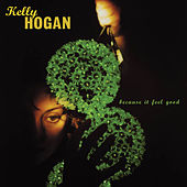 Play & Download Because It Feel Good by Kelly Hogan | Napster