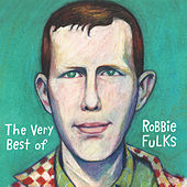 The Very Best of Robbie Fulks by Robbie Fulks