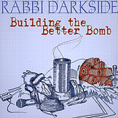 Building the Better Bomb by Rabbi Darkside