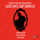 Play & Download 2008 Ladies Rock Camp May Session Showcase by Various Artists | Napster