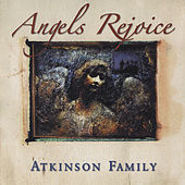 Play & Download Angels Rejoice by The Atkinson Family | Napster
