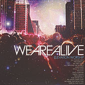 We Are Alive by Elevation Worship
