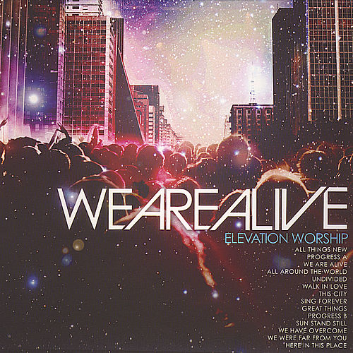Play & Download We Are Alive by Elevation Worship | Napster