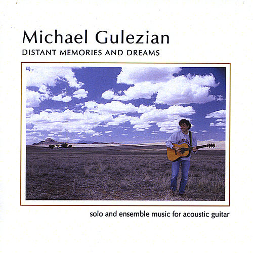 Play & Download Distant Memories and Dreams by Michael Gulezian | Napster
