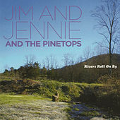 Play & Download Rivers Roll On By by Jim & Jennie & The Pinetops | Napster