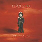 Play & Download Moments Gone by Stamatis Spanoudakis (Σταμάτης Σπανουδάκης) | Napster
