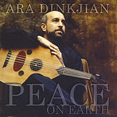 Play & Download Peace On Earth by Ara Dinkjian | Napster