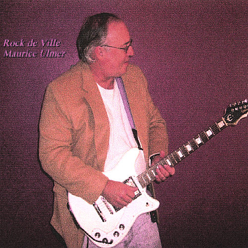 Play & Download Rock De Ville by Maurice Ulmer | Napster