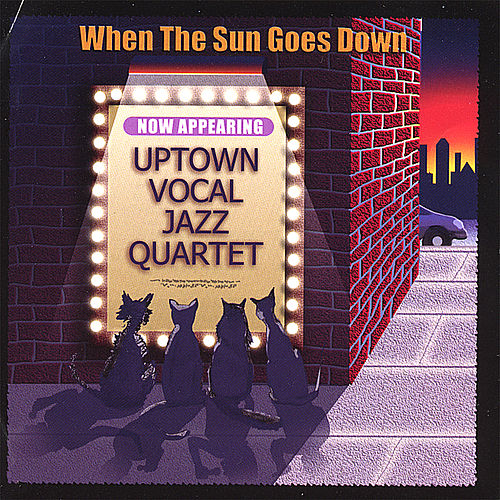 Play & Download When the Sun Goes Down by Uptown Vocal Jazz Quartet | Napster