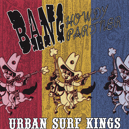 Bang Howdy Partner by Urban Surf Kings