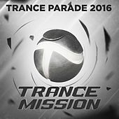 Trance Parade 2016 - EP by Various Artists