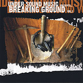 Play & Download Breaking Ground Vol 1, by Various Artists | Napster