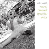 Play & Download Young Criminals' Starvation League by Bobby Bare Jr. | Napster