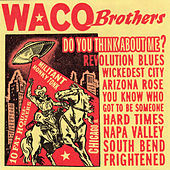 Play & Download Do You Think About Me? by Waco Brothers | Napster