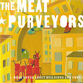 More Songs About Buildings & Cows by The Meat Purveyors