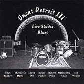 Uncut Detroit Iii: Live Studio Blues by Various Artists