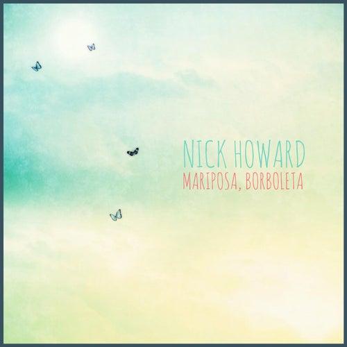 Play & Download Mariposa, Borboleta by Nick Howard | Napster