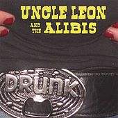 Play & Download Drunk by Uncle Leon and the Alibis | Napster