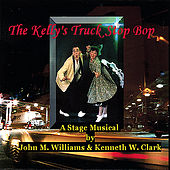 Play & Download The Kelly's Truck Stop Bop by Ken Clark | Napster
