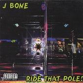 Ride That Pole by J-Bone