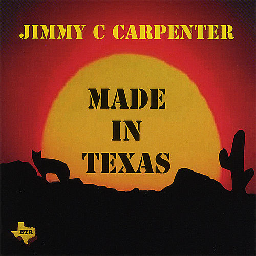 Made in Texas by Jimmy Carpenter
