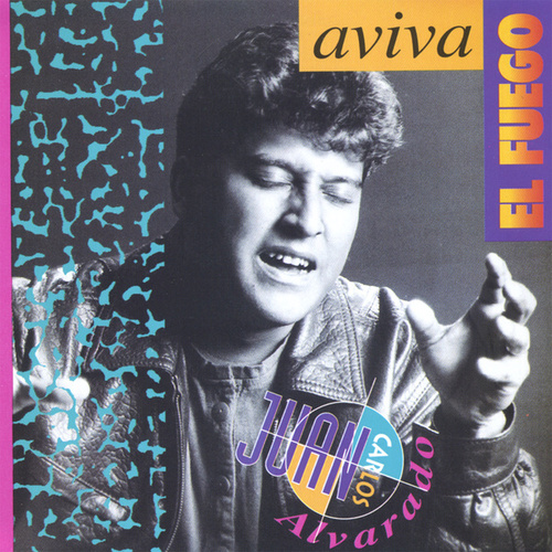 Play & Download Aviva El Fuego by Juan Carlos Alvarado | Napster