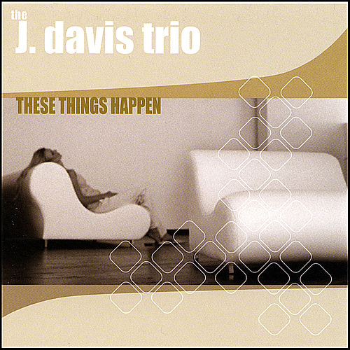 Play & Download These Things Happen by J. Davis Trio | Napster