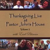 Thanksgiving Live At Pastor John's House, Volume 2, With Earl Pittman - 2 Discs! by John Clark