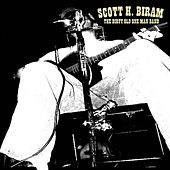 Play & Download The Dirty Old One Man Band by Scott H. Biram | Napster