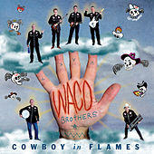 Play & Download Cowboy In Flames by Waco Brothers | Napster