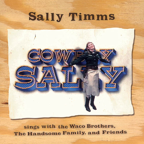 Play & Download Cowboy Sally by Sally Timms | Napster