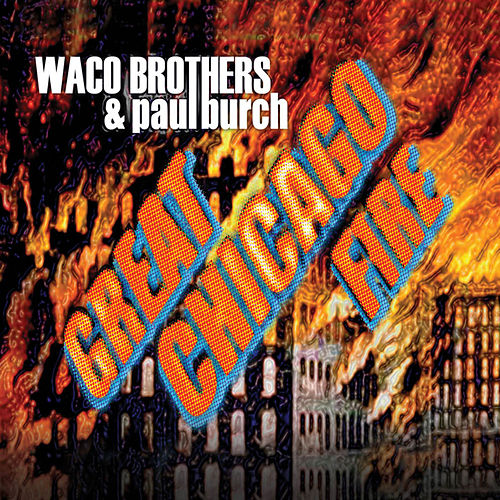 Play & Download Great Chicago Fire by Paul Burch | Napster
