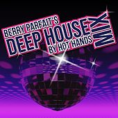 Berry Parfait's Deep House Mix by Hot Hands by Various Artists