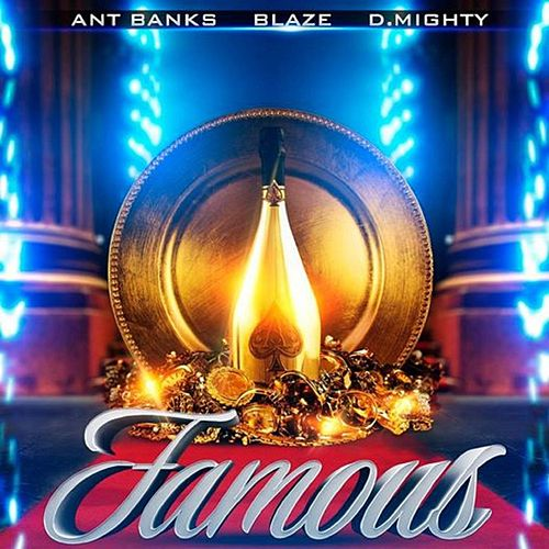Play & Download Famous (feat. Blaze & D.Mighty) by Ant Banks | Napster