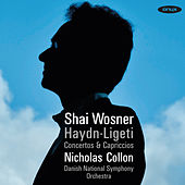 Play & Download Haydn & Ligeti: Concertos & Capriccios by Shai Wosner | Napster