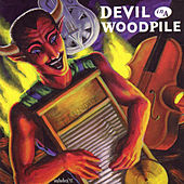 Play & Download Devil In A Woodpile by Devil In A Woodpile | Napster