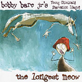 Play & Download The Longest Meow by Bobby Bare Jr. | Napster