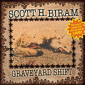 Play & Download Graveyard Shift by Scott H. Biram | Napster