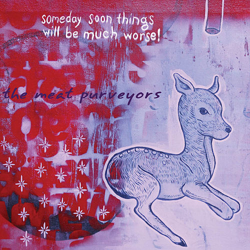 Play & Download Someday Soon Things Will Be Much Worse! by The Pine Valley Cosmonauts | Napster
