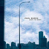 East To West by Paul Burch