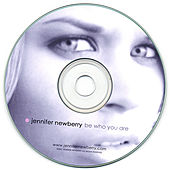 Play & Download Be Who You Are by Jennifer Newberry | Napster