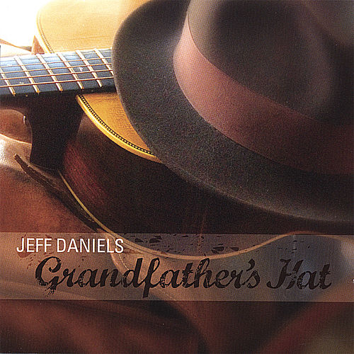 Play & Download Grandfather's Hat by Jeff Daniels | Napster